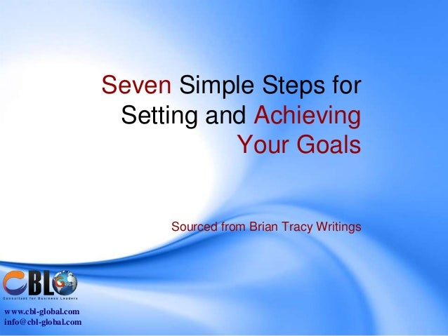Seven Simple Steps for                       Setting and Achieving                                 Your Goals             ...