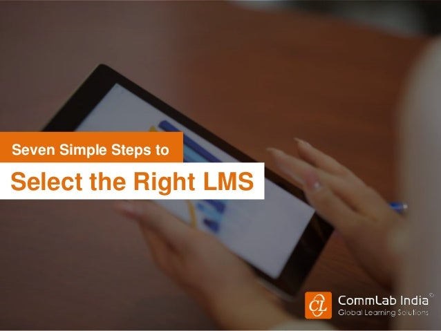 Select the Right LMS Seven Simple Steps to