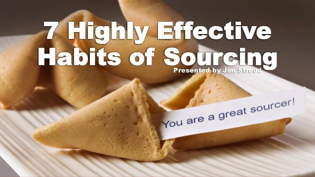 Seven Highly Effective Habits of Sourcing