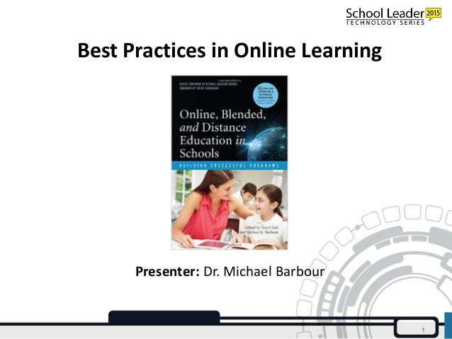 Best Practices in Online Learning 1 Presenter: Dr. Michael Barbour