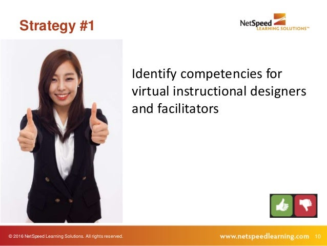 © 2016 NetSpeed Learning Solutions. All rights reserved. 10 Strategy #1 Identify competencies for virtual instructional de...