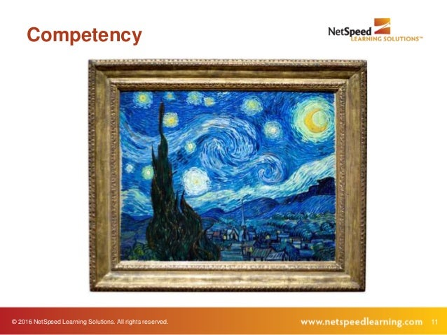© 2016 NetSpeed Learning Solutions. All rights reserved. 11 Competency