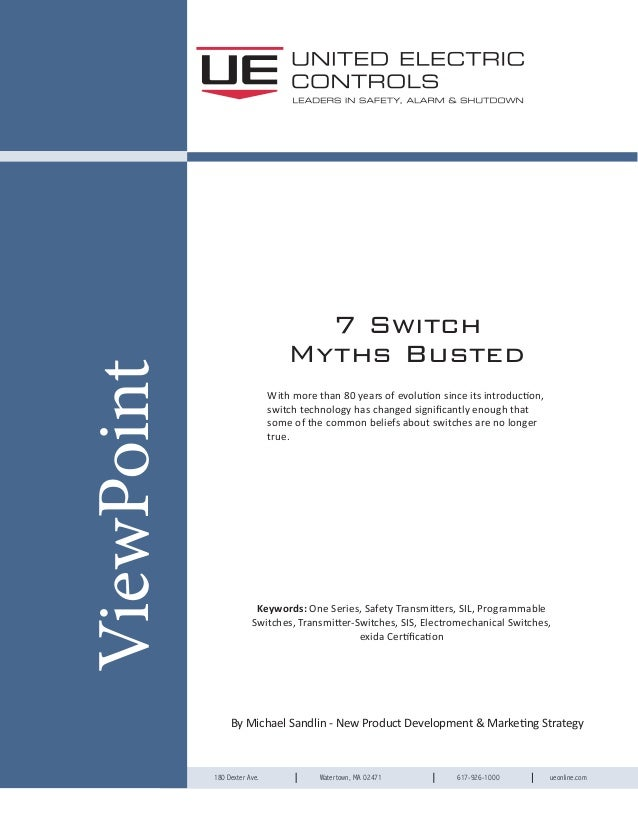 180 Dexter Ave. Watertown, MA 02471 617-926-1000 ueonline.com ViewPoint 7 Switch Myths Busted With more than 80 years of e...