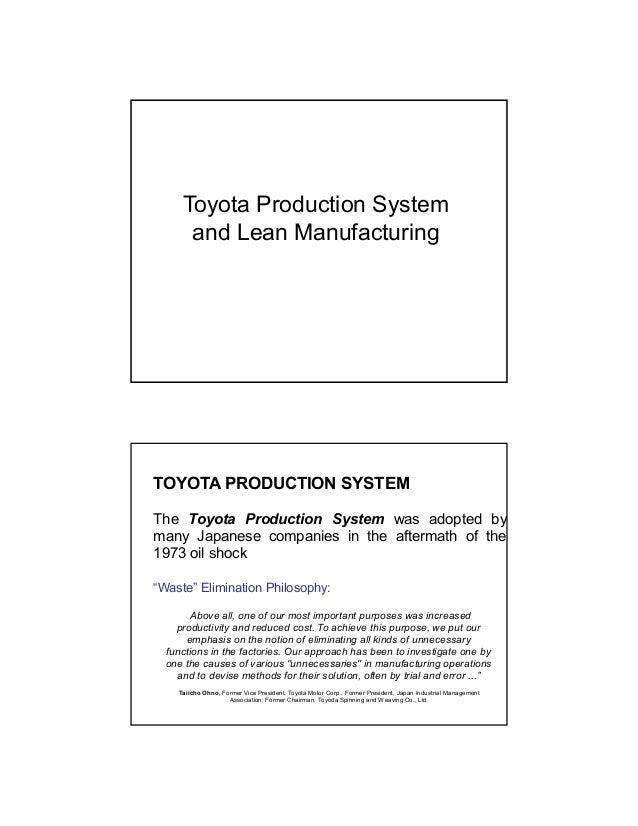 Toyota Production System and Lean Manufacturing TOYOTA PRODUCTION SYSTEM The Toyota Production System was adopted by many ...