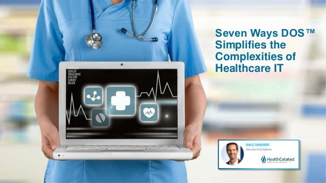 Seven Ways DOS™ Simplifies the Complexities of Healthcare IT