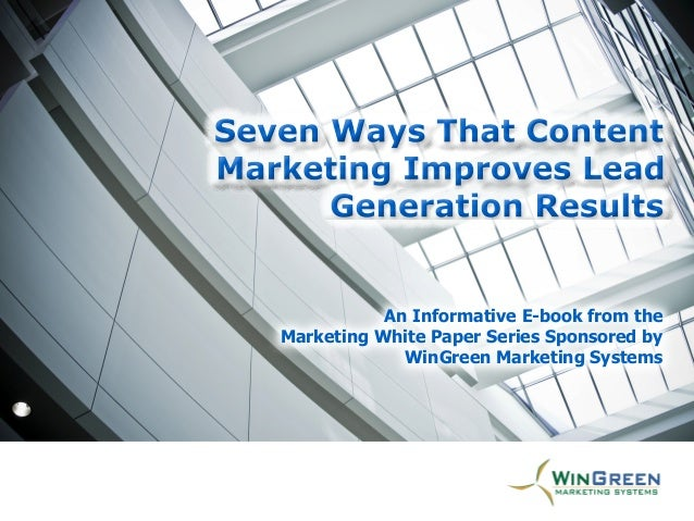 An Informative E-book from the Marketing White Paper Series Sponsored by WinGreen Marketing Systems An Informative E-book ...