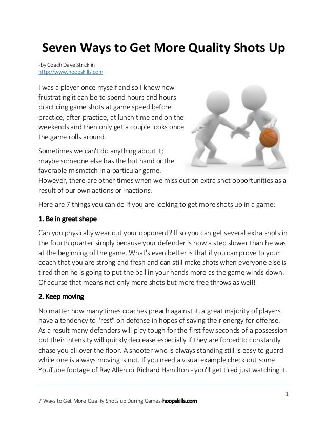 Seven Ways to Get More Quality Shots Up -by Coach Dave Stricklin http://www.hoopskills.com  I was a player once myself and...