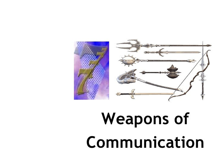 Weapons of Communication