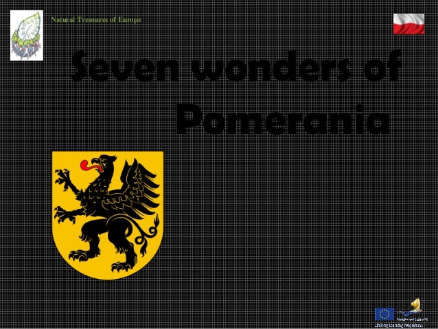 Seven wonders of Pomerania Natural Treasures of Europe