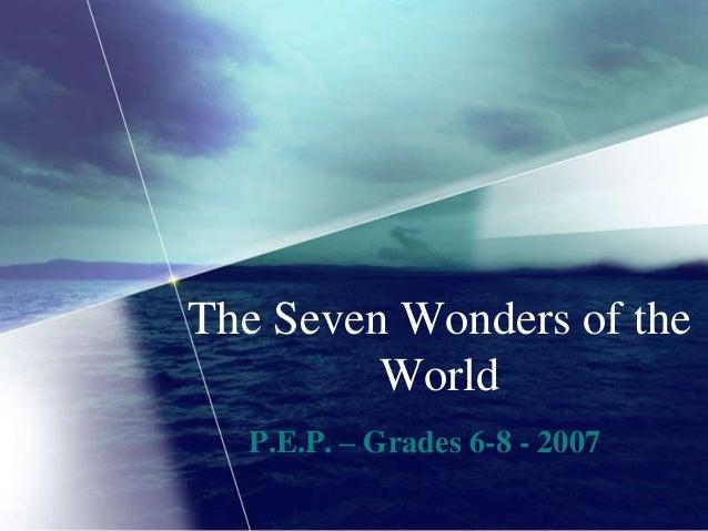 The Seven Wonders of the World P.E.P. – Grades 6-8 - 2007