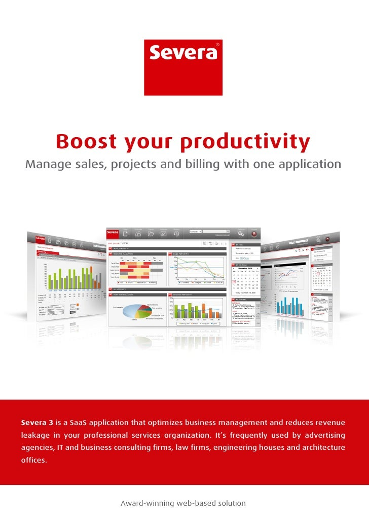 ®                Boost your productivity  Manage sales, projects and billing with one application     Severa 3 is a SaaS a...