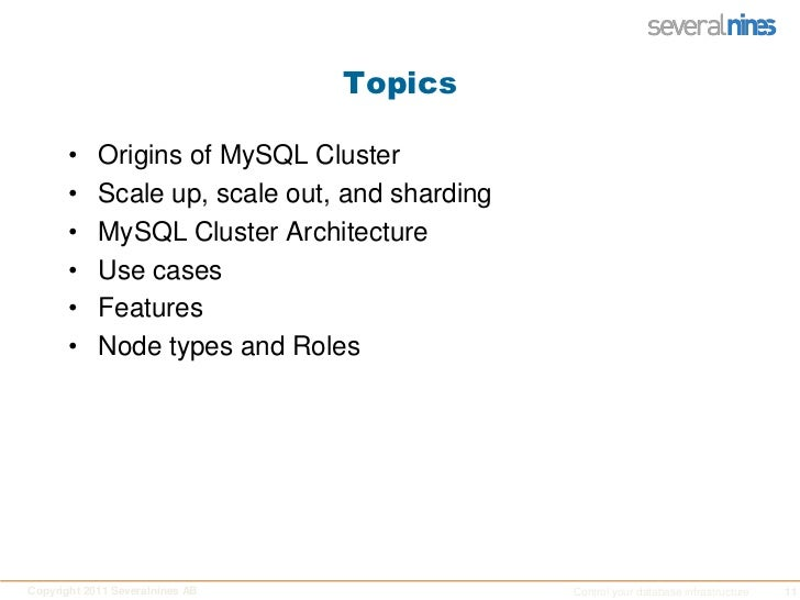 Topics<br />Origins of MySQL Cluster <br />Scale up, scale out, and sharding<br />MySQL Cluster Architecture<br />Use case...