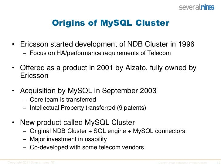 Origins of MySQL Cluster<br />Ericsson started development of NDB Cluster in 1996<br />Focus on HA/performance requirement...