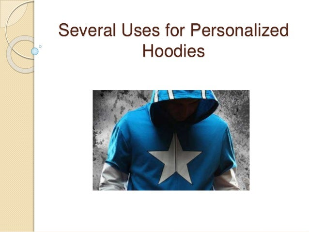 Several Uses for Personalized Hoodies