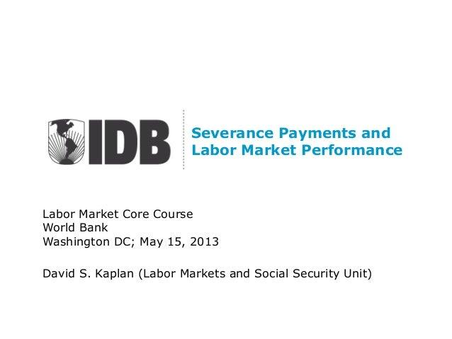 Labor Market Core CourseWorld BankWashington DC; May 15, 2013David S. Kaplan (Labor Markets and Social Security Unit)Sever...