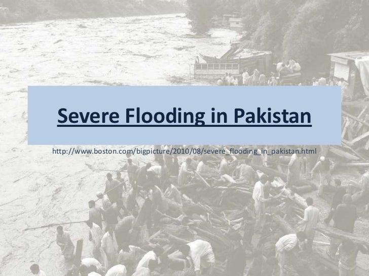 Severe Flooding in Pakistanhttp://www.boston.com/bigpicture/2010/08/severe_flooding_in_pakistan.html