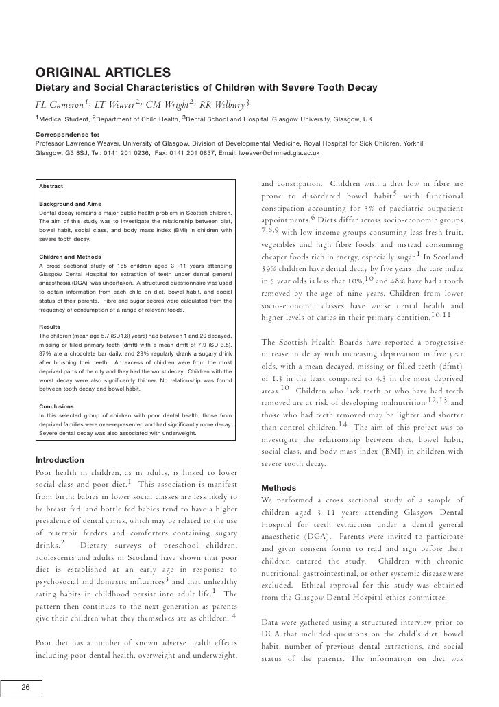 ORIGINAL ARTICLES      Dietary and Social Characteristics of Children with Severe Tooth Decay      FL Cameron1, LT Weaver2...