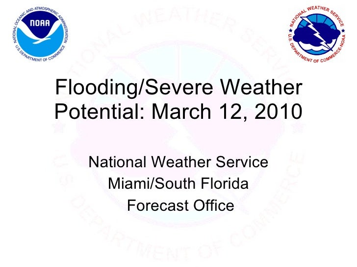 Flooding/Severe Weather Potential: March 12, 2010 National Weather Service Miami/South Florida Forecast Office