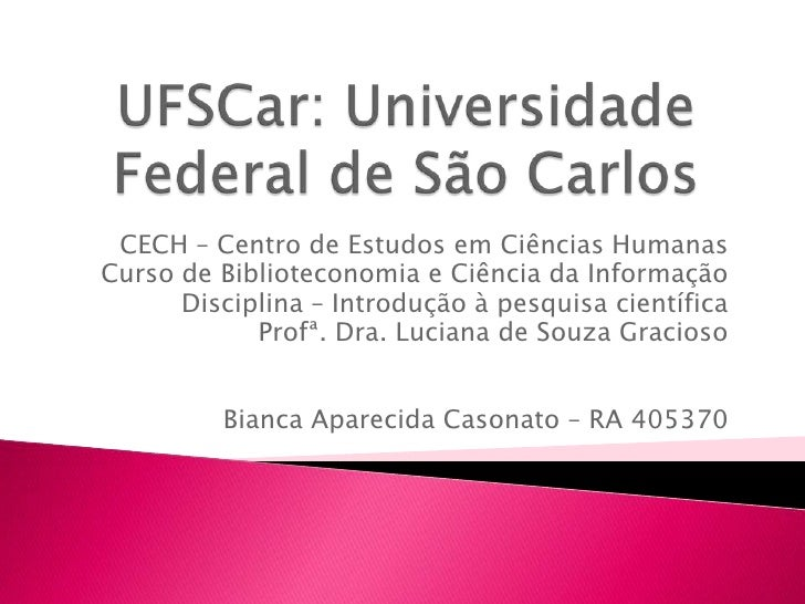UFSCar: Universidade Federal de São Carlos<br />CECH – Centro de Estudos em Ciências Humanas <br />Curso de Biblioteconomi...
