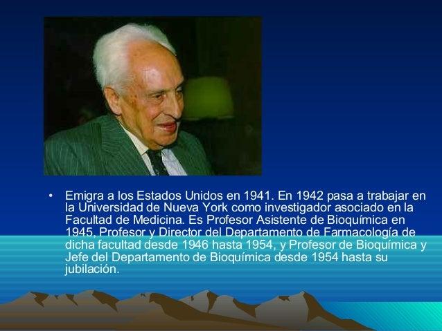 • Emigra a los Estados Unidos en 1941. En 1942 pasa a trabajar en la Universidad de Nueva York como investigador asociado ...