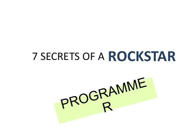 7 SECRETS OF A   ROCKSTAR