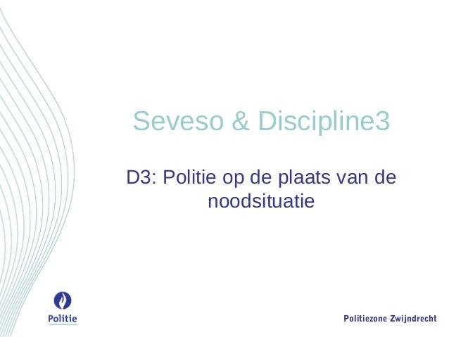 Politiezone Zwijndrecht Seveso & Discipline3 D3: Politie op de plaats van de noodsituatie