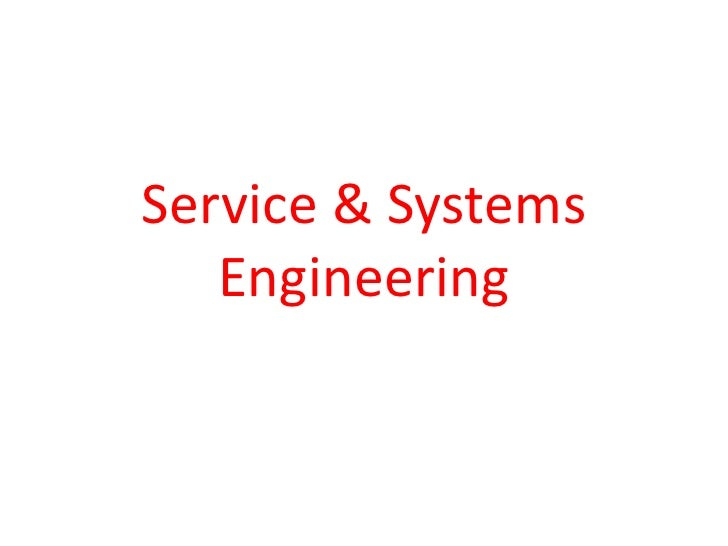 Service & Systems Engineering<br />