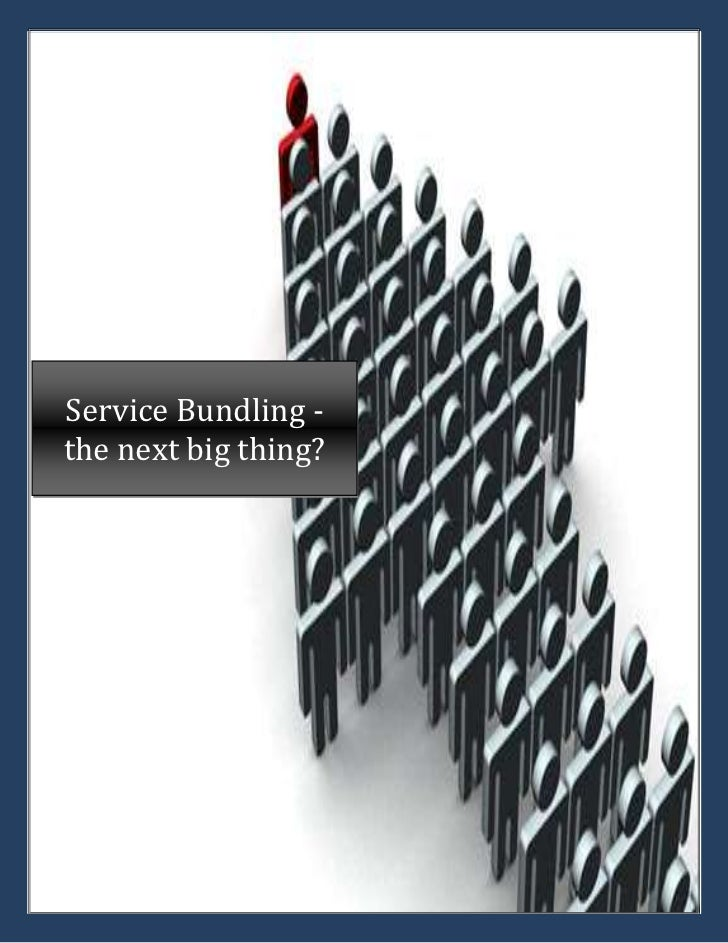303722345056Service Bundling - the next big thing?<br />Nowadays the business implications of convergence are profound and...