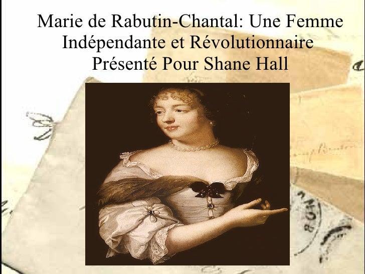 Marie de Rabutin-Chantal: Une Femme  Indépendante  et  R évolutionnaire   Présenté  Pour Shane Hall