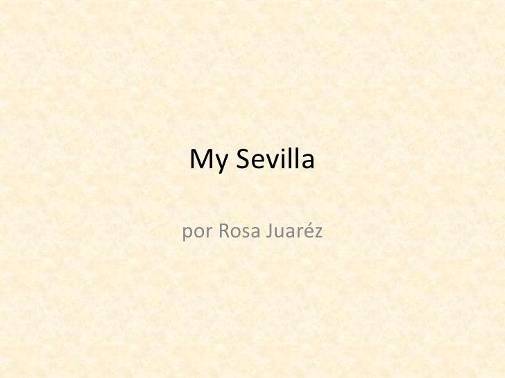 My Sevilla<br />por Rosa Juaréz<br />