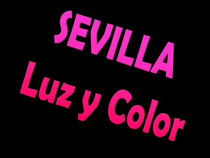 SEVILLA<br /> Luz y Color<br />