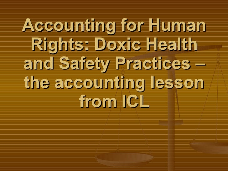 Accounting for Human Rights: Doxic Health and Safety Practices – the accounting lesson from ICL