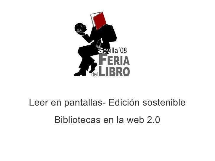 Leer en pantallas- Edición sostenible Bibliotecas en la web 2.0