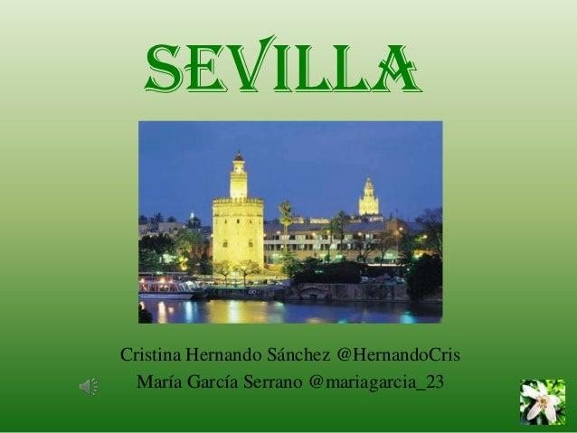 SevillaCristina Hernando Sánchez @HernandoCris  María García Serrano @mariagarcia_23
