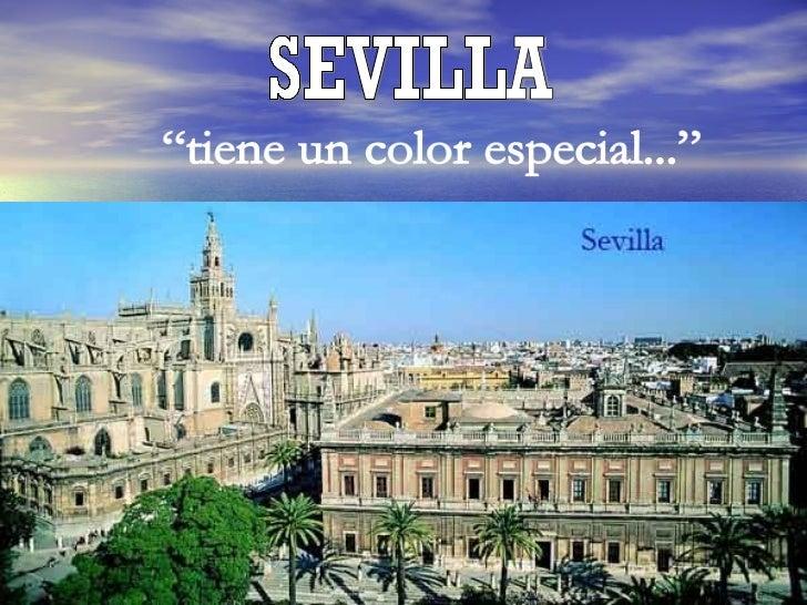 """SEVILLA  """"tiene un color especial..."""""""