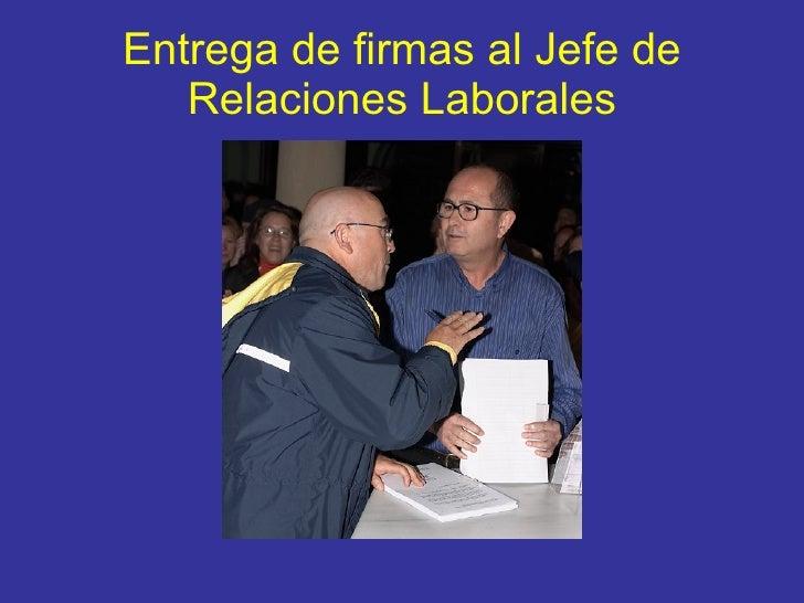 Entrega de firmas al Jefe de Relaciones Laborales