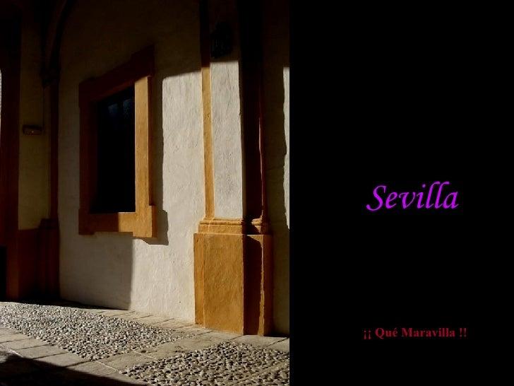 Sevilla ¡¡ Qué Maravilla !!
