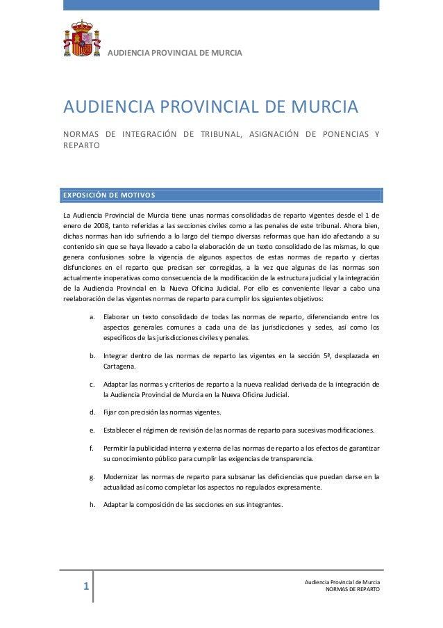1 Audiencia Provincial de Murcia NORMAS DE REPARTO AUDIENCIA PROVINCIAL DE MURCIA AUDIENCIA PROVINCIAL DE MURCIA NORMAS DE...