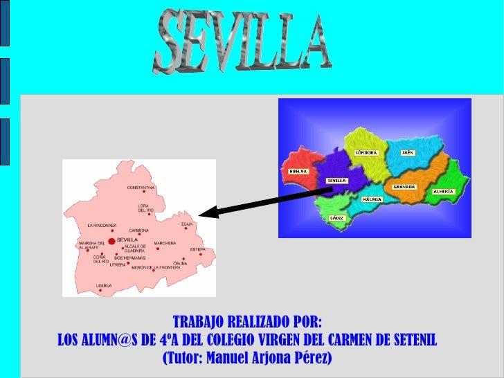 TRABAJO REALIZADO POR: LOS  [email_address]  DE 4ºA DEL COLEGIO VIRGEN DEL CARMEN DE SETENIL (Tutor: Manuel Arjona Pérez) ...
