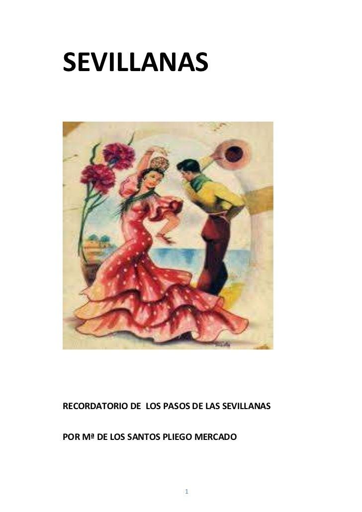 SEVILLANASRECORDATORIO DE LOS PASOS DE LAS SEVILLANASPOR Mª DE LOS SANTOS PLIEGO MERCADO                         1