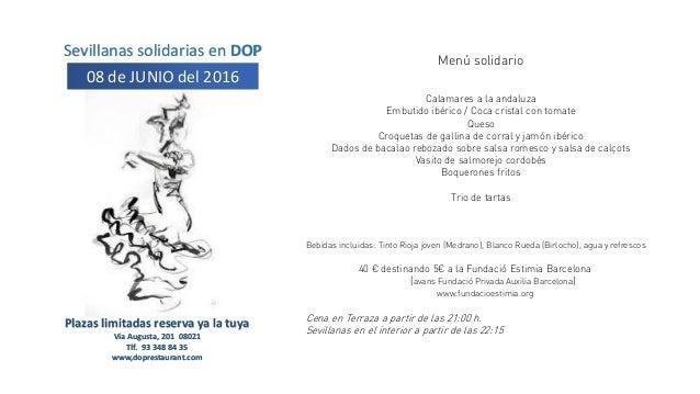 Sevillanas solidarias en DOP 08 de JUNIO del 2016 Plazas limitadas reserva ya la tuya Vía Augusta, 201 08021 Tlf. 93 348 8...