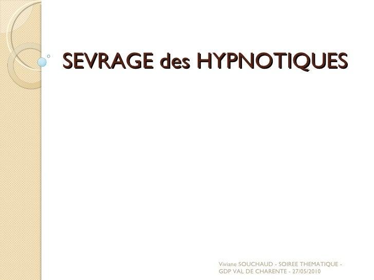 SEVRAGE des HYPNOTIQUES Viviane SOUCHAUD - SOIREE THEMATIQUE - GDP VAL DE CHARENTE - 27/05/2010