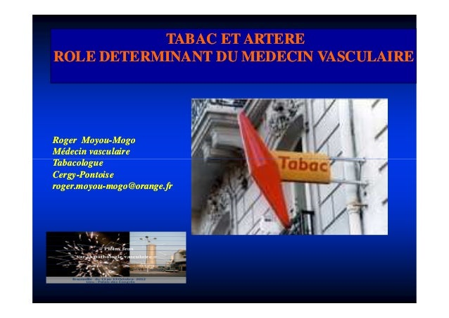 TABAC ET ARTEREROLE DETERMINANT DU MEDECIN VASCULAIRERoger Moyou-Mogo       Moyou-Médecin vasculaireTabacologueCergy-Cergy...