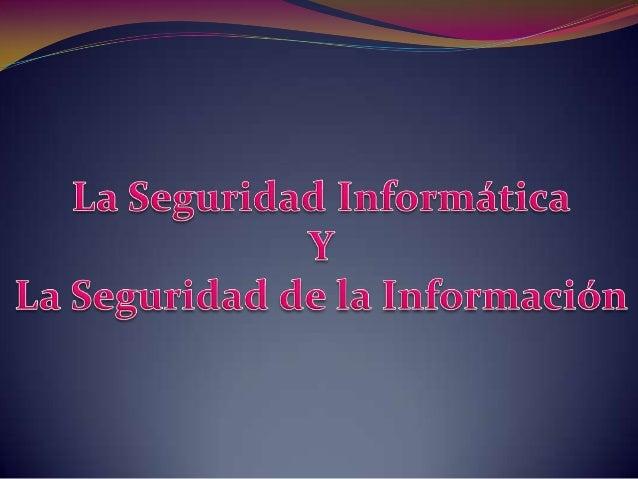 """¿Seguridad Informática   o Seguridad de la Información?    A primera vista """"Seguridad Informática"""" y """"Seguridad dela Infor..."""