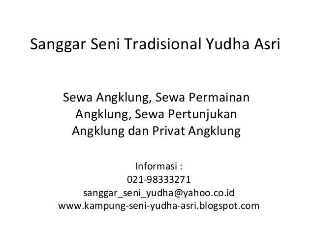 Sanggar Seni Tradisional Yudha Asri    Sewa Angklung, Sewa Permainan      Angklung, Sewa Pertunjukan     Angklung dan Priv...