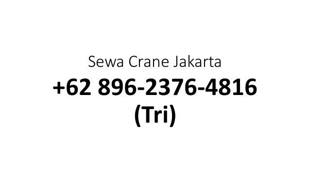 Sewa Crane Jakarta +62 896-2376-4816 (Tri)