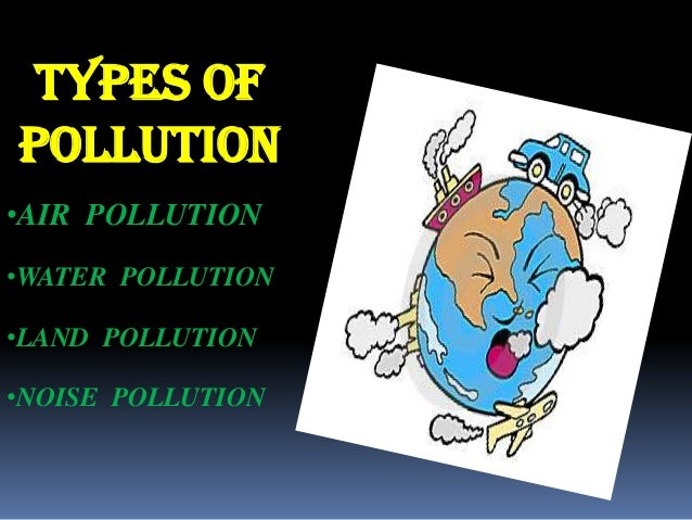 air water and land pollution A study conducted in 2007 revealed that 40 percent of deaths in the world are directly or indirectly related to air, water, and land pollution.