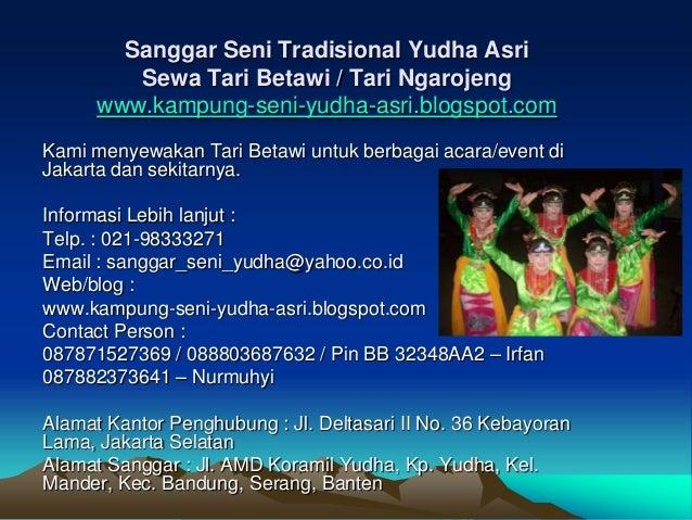 Sanggar Seni Tradisional Yudha Asri         Sewa Tari Betawi / Tari Ngarojeng      www.kampung-seni-yudha-asri.blogspot.co...