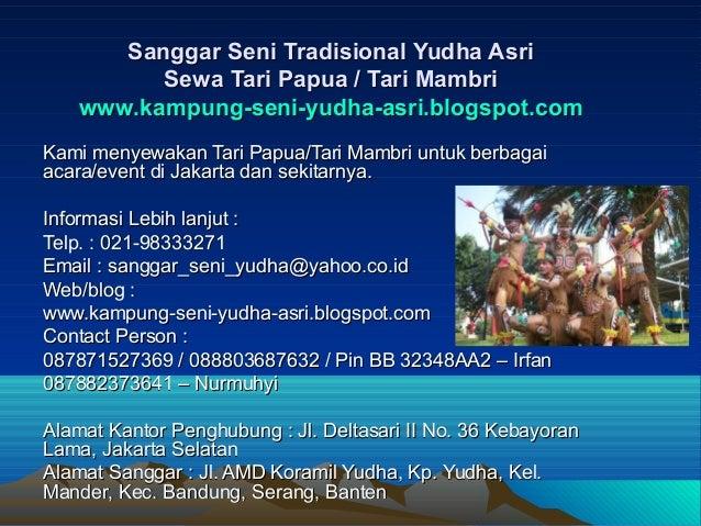 Sanggar Seni Tradisional Yudha Asri          Sewa Tari Papua / Tari Mambri    www.kampung-seni-yudha-asri.blogspot.comKami...