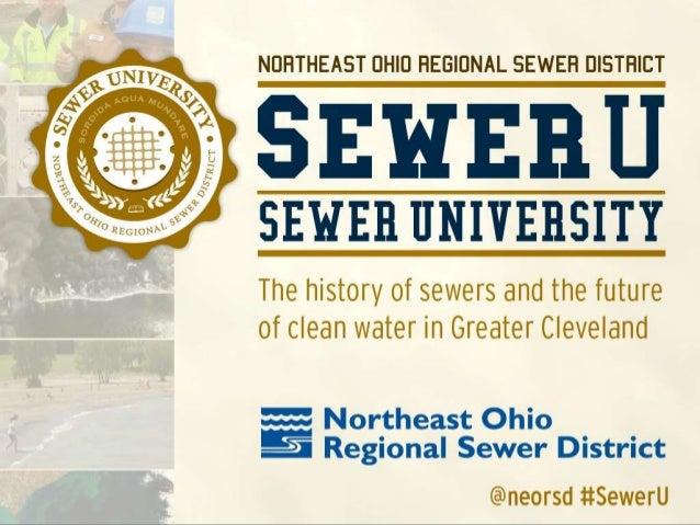 Presentation available at neorsd.org/sewerU Tweet with @neorsd #SewerU Next sewermester: Tuesday, January 26, 1:00-3:00 p....